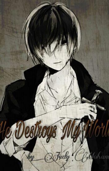 انه يدمر عالمى He destroys My World