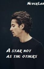 A Star Not As The Others./\Terminé/\ by NeverLau