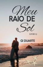 Meu Raio de Sol 2 (Já está na Amazon) by GiiDuarte