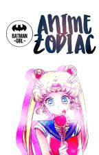→ Anime zodiac ← by batman_girl_