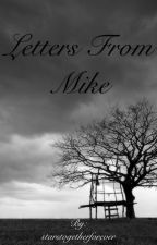 Letters From Mike [Book 2] by starstogetherforever