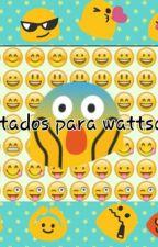 Estados Para Wattsap by FernandaDiaz531