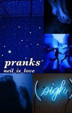 pranks // jgs by neil_is_love