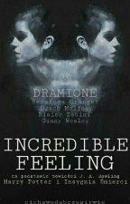 DRAMIONE | INCREDIBLE FEELING [Zawieszone] by cichawodabrzegirwie