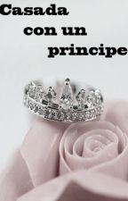 Casada con un príncipe [TERMINADA](Adaptada) by S08_Irwin