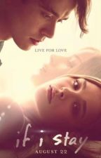 If I Stay [ Officiellement Terminer ] by TheMlleAnnaBooks