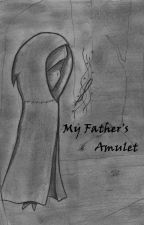 My Fathers Amulet by Emily1643
