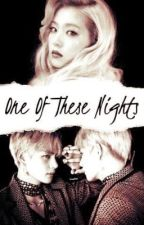 One Of These Nights  by Asosyalstajer