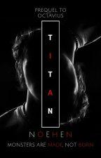 Titan (prequel to Octavius) by noehen