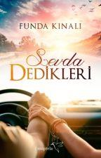 SEVDA DEDİKLERİ |DOST SERİSİ 2| by FundaKinali