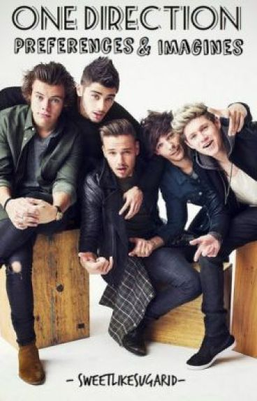 One Direction Preferences and Imagines