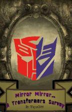 Mirror Mirror.... [A Transformers Survey] by Wayne2049