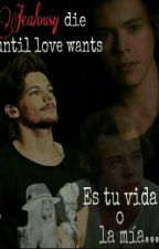 Jealousy Die Until Love Wants {Larry Stylinson} by ChicoPollo