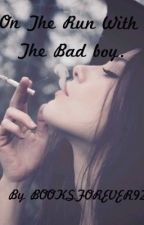On The Run With The Badboy (OLD VERSION) by sad_butrad_