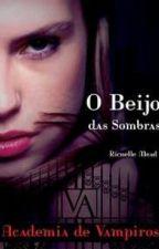 Academia de Vampiros - O Beijo Das Sombras by SammyWayland