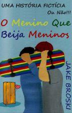 O Menino Que Beija Meninos by jakexezinho