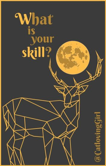 What is your skill?