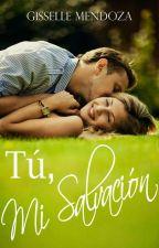 Tú, mi Salvación    [En Librerías] by Gisselita007