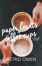 Paper Hearts & Coffee Cups // ✓ by AstridOwen