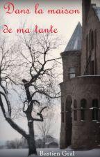 Dans la maison de ma tante by BastienGral
