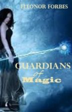Guardians of Magic by EleonorForbes