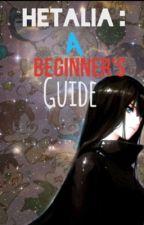 Hetalia: A Beginners Guide by RandomUsername666