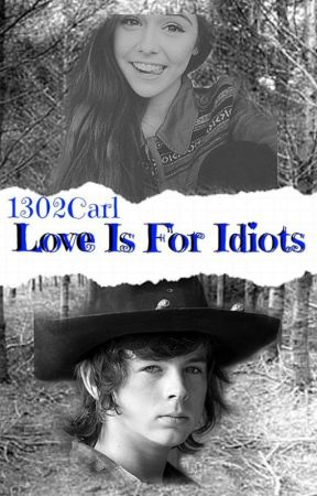 Love Is For Idiots -Carl Grimes- DESCONTINUADA - by 1302Carl