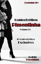 Contos Eróticos Pimentinha by RodrigoPimentimha