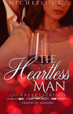 Lockheart Series 2 - The Heartless Man by micheilockz