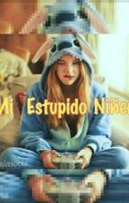 Mi Estupido Niñero by cornudalasocia