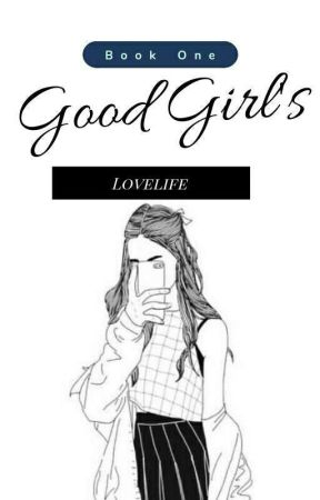 Good Girl's Lovelife by SinungalingBubwit