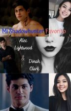 Mi Shadowhunter Favorito (Alec & Dinah) TERMINADA by val_dreamer