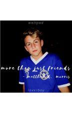 • more than just friends - mattybraps ; by billlieache