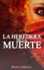 La heredera de La Muerte. by daennerys7