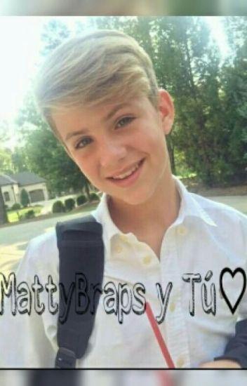 MattyBraps Y Tú♡