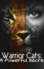 warrior cats: a powerful secret by TaylaMalik
