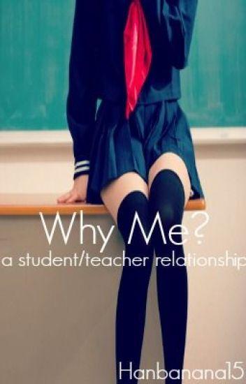 Why Me? (Student-Teacher)