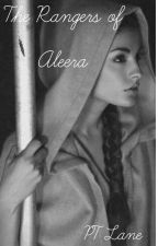 The Rangers of Aleera by IceQueenofMitera