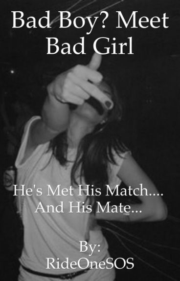 Bad Boy? Meet Bad Girl [SLOW UPDATES]