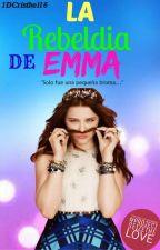 La Rebeldía de Emma [Actualizaciones Lentas] by 1DCristhel16
