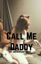 Call me daddy (A.I)  {DISCONNECTED} by imcalsteddybear