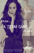 A Team Game (An R-RATED novel) by ColourfulSoul