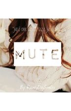 Mute by smoking-hearts