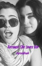 Because She Loves Her {laucy} {camren} {oneshot} by CaptainDinah