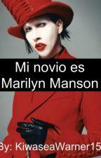 Mi novio es Marilyn Manson ✯Terminada✯ by KiwaseaWarner15