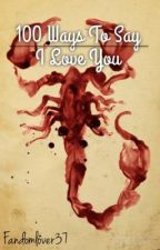 100 Ways to Say I Love You: A Scorpion Fanfiction by Fandomlover37