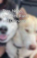Tags, News, Updates, Rants and Opinions by stephanielas
