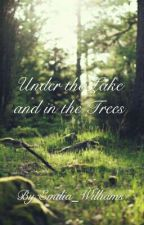 Under the Lake and in the Trees (A Severus Snape Fan Fiction) by Emilia_Williams