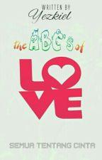 The ABC's Of Love by yezkiel