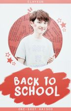back to school » one-shot [kaisoo] by elhykun